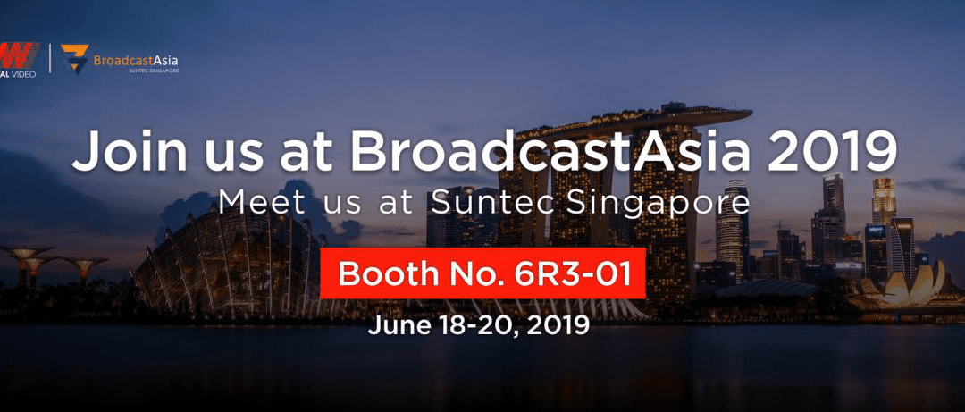 CVW Series Products Exhibit at BroadcastAsia 2019 in Singapore——Let's Meet on BroadcastAsia 2019!
